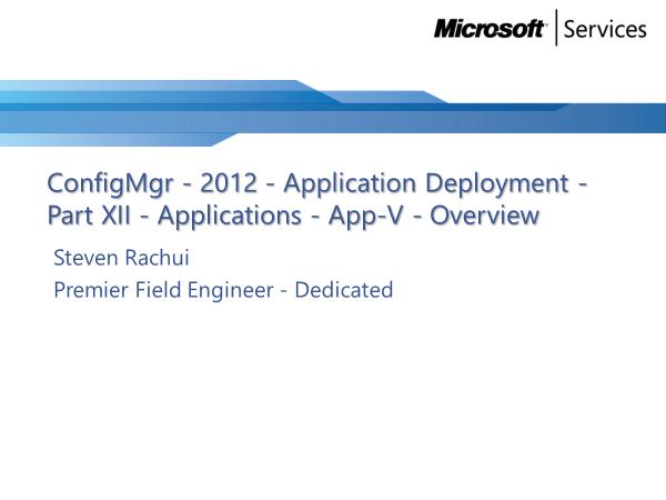 video-tutorial:-app-v-overview-–-application-deployment-part-12