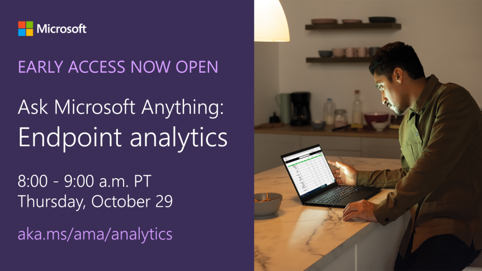 early-access:-endpoint-analytics-ama-–-october-29,-2020