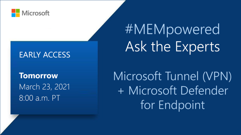 Early access: Ask the Experts – Microsoft Tunnel & Microsoft Defender for Endpoint