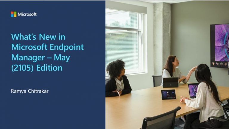 What's New in Microsoft Endpoint Manager – 2105 (May) Edition